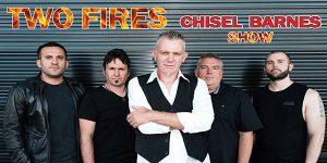 Two Fires - Chisel Barnes Show @ Club Toukley RSL | Toukley | New South Wales | Australia