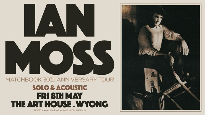 Ian Moss Matchbook 30th Anniversary Tour – Solo & Acoustic
