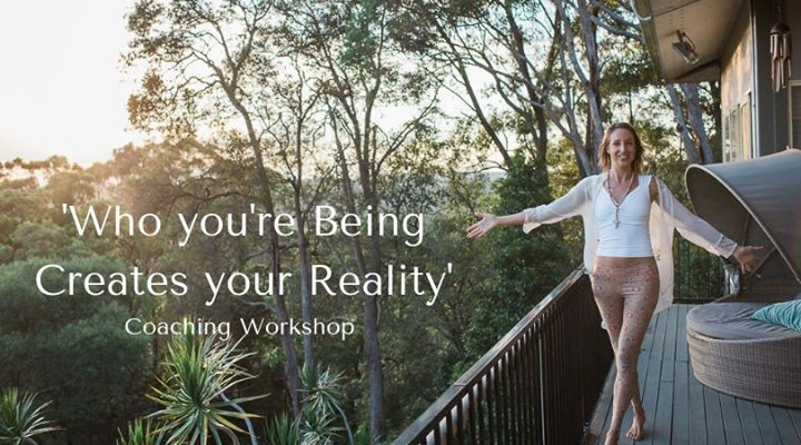 Coaching Workshop: Who You're Being Creates Your Reality