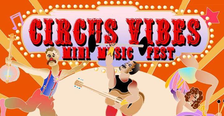 Circus Vibes Mini Music Fest